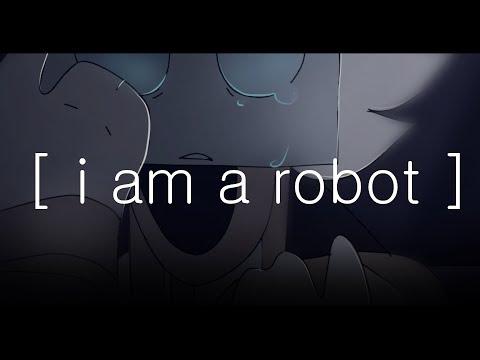 [ i am a robot ]