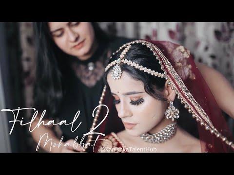 Download Filhaal 2 Mohobbat | Kanishka Talent Hub