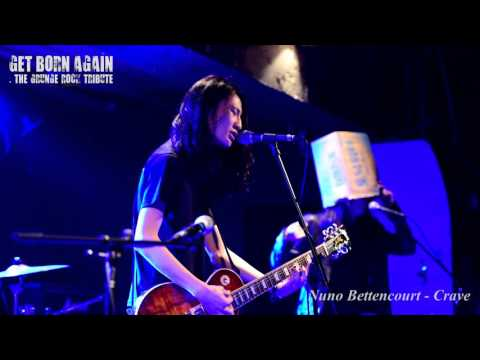 Nuno Bettencourt - Crave / GET BORN AGAIN : The Grunge Rock Tribute