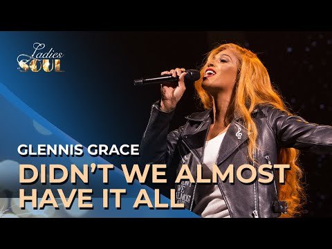 Ladies of Soul 2018 | Didnt We Almost Have It All - Glennis Grace