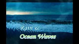 Sounds of Nature: Rain and Ocean Waves (45 min)