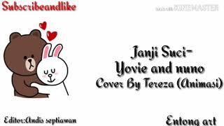 Download Keren abis||Lirik animasi lagu janji suci-yovieandnuno (cover by Teraza).