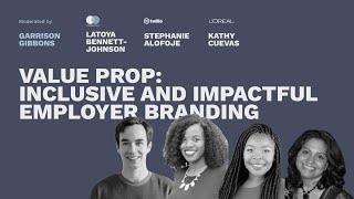 Value Prop: Inclusive and Impactful Employer Branding - Pros and Content Connect 2020