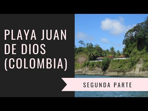PLAYA JUAN DE DIOS COLOMBIA - 2 PARTE| El Blog De Ana P.