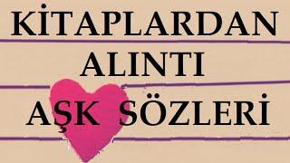 Aşk Sözleri Kitaplardan Alıntılar, Türk Edebiyatçılarından