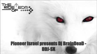 Pioneer Israel presents Dj BrainDeaD   DDJ SX