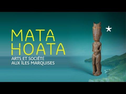 Matahoata, Arts et société aux Îles Marquises | Bande-annonce de l'exposition