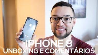 iPHONE 8 -  UNBOXING E COMENTÁRIOS