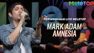 Mark Adam Amnesia Persembahan Live MeleTOP NabilElfarabi Faeez