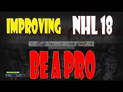 How To IMPROVE NHL 18 BE A PRO