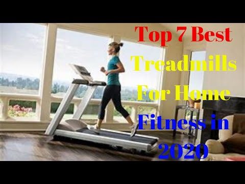 Top 7 Best Treadmills For Home Fitness in 2020