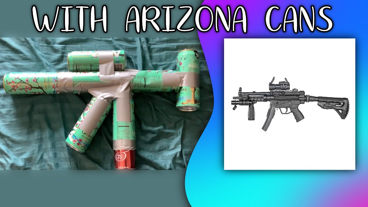 How To Make A Gun With Arizona Cans Youtube