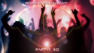 RODRI EUROMANIAKO - PARTY 3.0