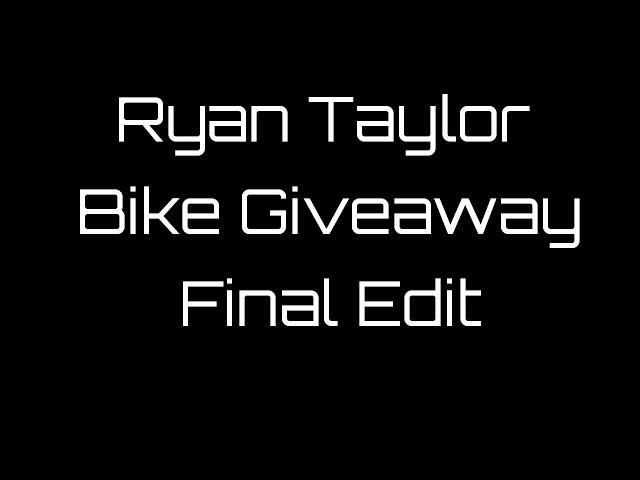 Ryan Taylor Bike Giveaway Final Edit