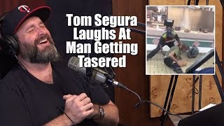 Tom Segura Laughs At Man Getting Tasered - YMH Highlight