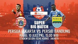 DERBI PANAS Shopee Liga 1! Persija Jakarta vs Persib Bandung - 10 Juli 2019
