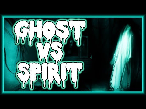 Ghost VS Spirit: What's the Difference? | MichaelScot