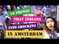 10 Things that Indians find Shocking in Amsterdam