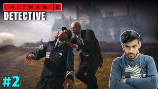 AGENT 47 BECOME PRIVATE DETECTIVE | HITMAN 3 GAMEPLAY #2