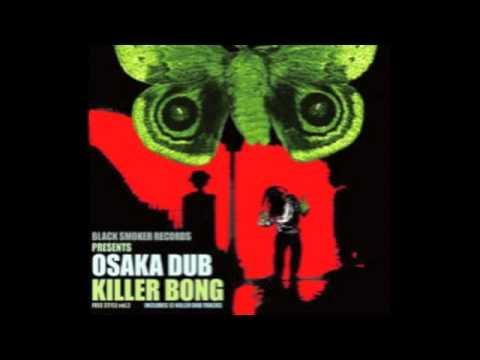 Killer Bong -- Osaka Dub