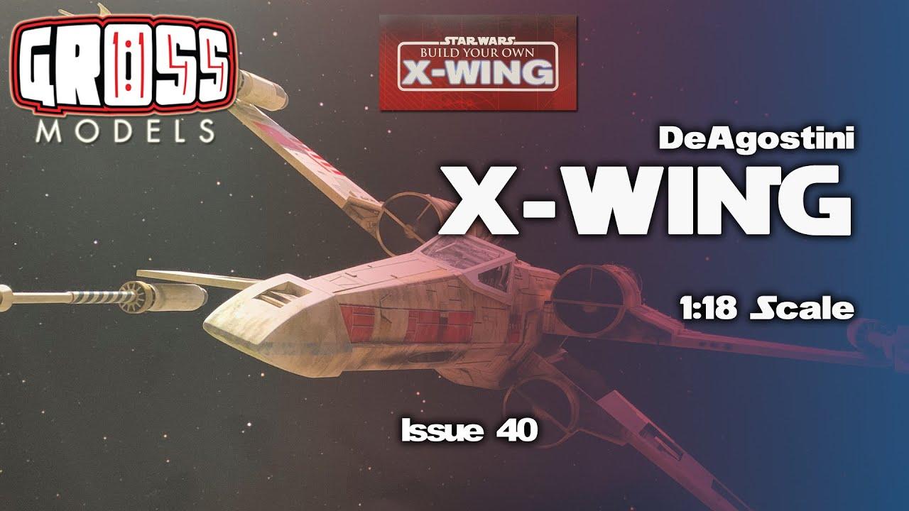 DeAgostini 1:18 scale X-Wing build. Issue 40