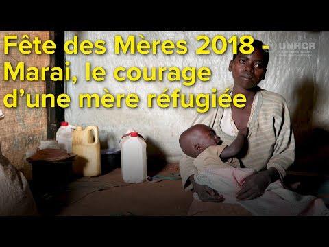 Fête des Mères 2018 – Marai, le courage d'une mère réfugiée