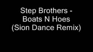 Step Brothers - Boats N Hoes (Sion Dance Remix)