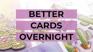 5 Tips to Improve Your Cardmaking Overnight!