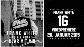 FRANK WHITE - 1 G (HÖRPROBE) (KEINER KOMMT KLAR MIT MIR - 06.02.2015)