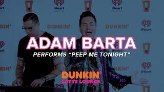 Adam Barta Performs 'Peep Me Tonight' Live | DLL