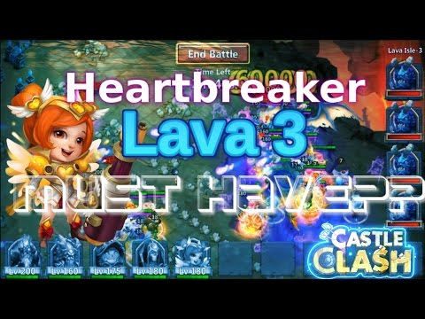 Castle Clash Heartbreaker Lava 3 ( Must Have??)
