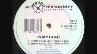 In My Head - Shine Your Light (Main Vocal)