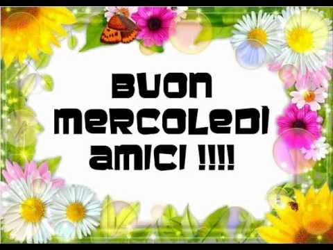 Souvent Buon Mercoledì Amici - YouTube XX09