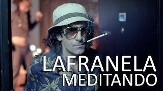 La Franela - Meditando (video oficial)