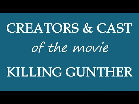 Killing Gunther (2017) Motion Picture Cast Information