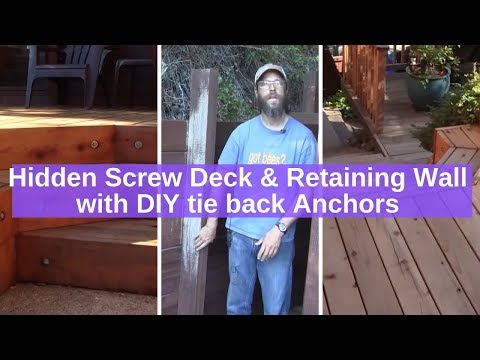 Hidden Screw Deck & Retaining Wall With DIY Tie Back Anchors