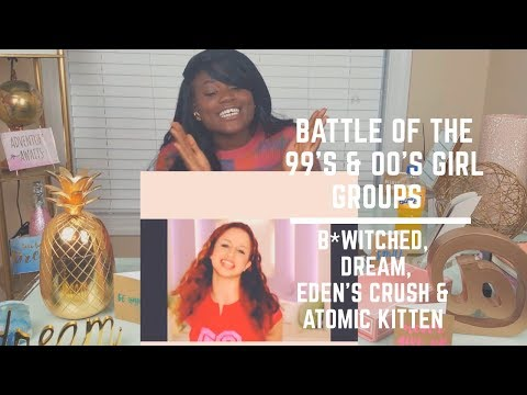 [REACTION VID] Battle of the 99&00s Girl Groups: B*Witched x Atomic Kitten x Eden's Crush x Dream
