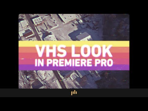 How to Create the VHS Look in Premiere Pro + Free VHS Effect