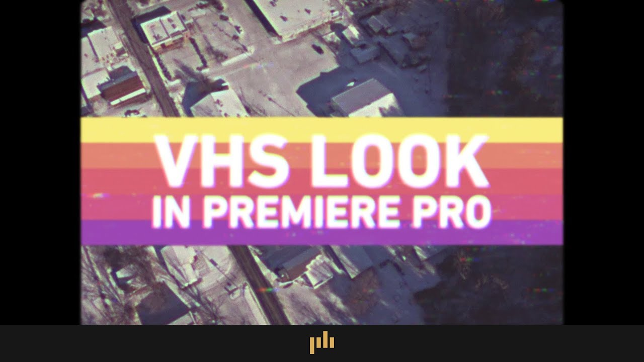 How to Get the VHS Look in Premiere Pro | Video Editing Tips
