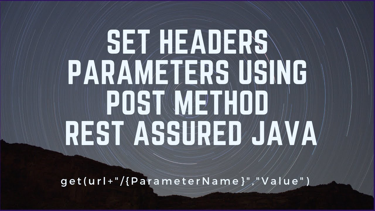 Headers And parameters In Rest Assured || Post example