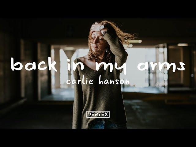 Carlie Hanson - Back In My Arms (Lyrics)