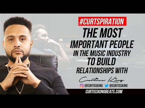 The Most Important People In The Music Industry To Build With #Curtspiration (Podcast Week)
