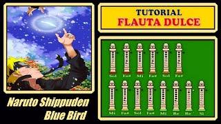 """Naruto - Blue Bird en Flauta """"Con Notas Explicadas"""""""