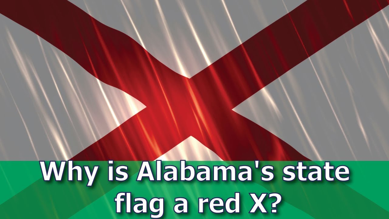 Why Is Alabama S State Flag A Red X Youtube