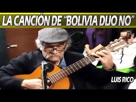 """MÚSICA BOLIVIANA - LUIS RICO COMPONE CANCIÓN DE """"BOLIVIA DIJO NO"""""""