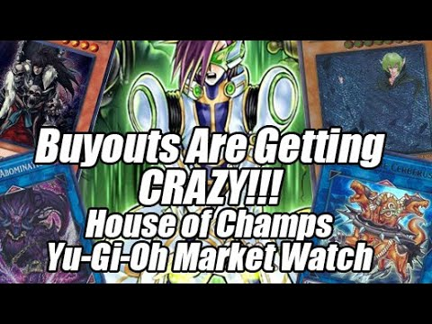 Buyouts Are Getting CRAZY! WHAT'S GOING ON? House of Champs Yu-Gi-Oh Market Watch