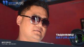 Baturjan - Taqdirimiz   Батуржан - Такдиримиз (music version)