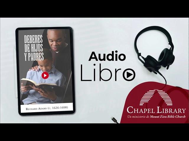 Los deberes de hijos y padres / Chapel Library / Voz: Ps. Plinio Orozco
