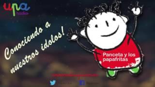 Conociendo a nuestros ídolos entrevista a Panceta y los papafritas!