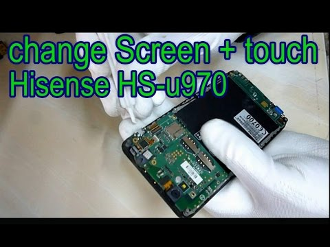 How to change Screen+touch Hisense HS-u970